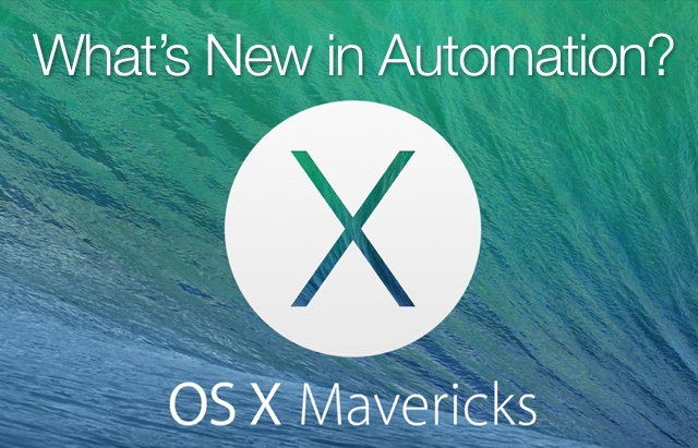 New Automation Features in OS X Mavericks